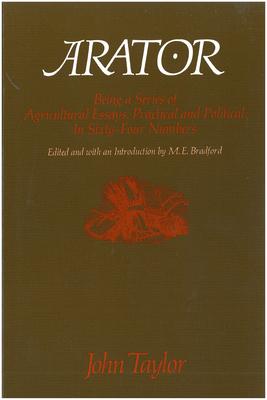 Arator - John Taylor of Caroline, and Taylor, John, and Bradford, M E (Editor)