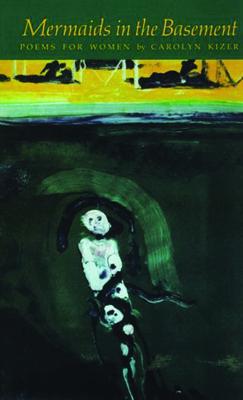Mermaids in the Basement - Kizer, Carolyn