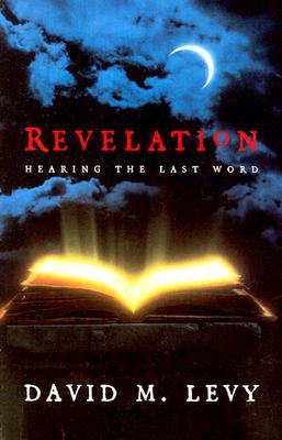 Revelation: Hearing the Last Word - Levy, David M