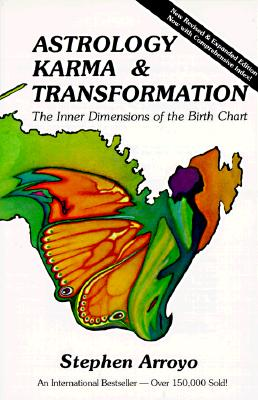 Astrology, Karma and Transformation: The Inner Dimensions of the Birth Chart - Arroyo, Stephen