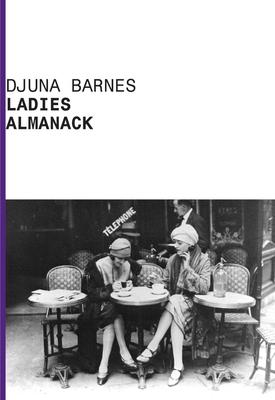 Ladies Almanack - Barnes, Djuna, and Djuna, Bames, and Moore, Steven (Afterword by)