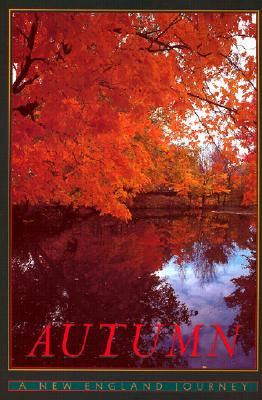 Autumn: A New England Journey - Mate, Candace (Photographer), and Mate, Ferenc (Photographer), and M T, Ferenc (Photographer)