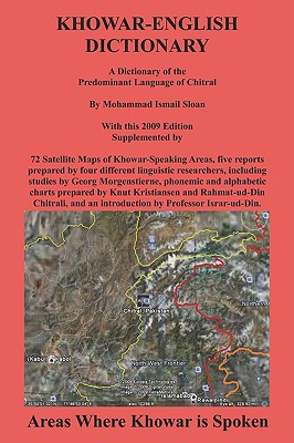Khowar English Dictionary: A Dictionary of the Predominant Language of Chitral - Sloan, Mohammad Ismail, and Israr-Ud-Din (Foreword by), and Morgenstierne, Georg (Notes by)