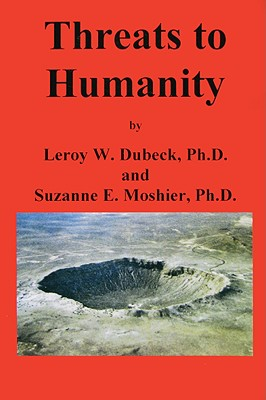 Threats to Humanity - Dubeck, LeRoy W, and Moshier, Suzanne E