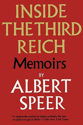 Inside the Third Reich - Speer, Albert, and Sloan, Sam (Foreword by), and Davidson, Eugene (Introduction by)