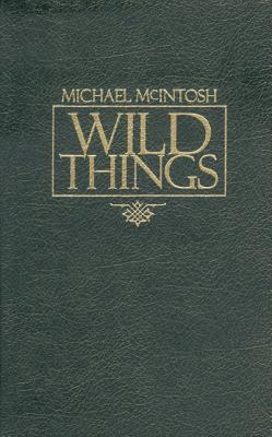 Wild Things - McIntosh, Michael