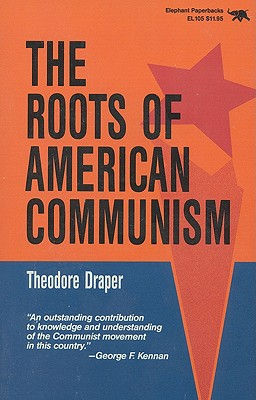 The Roots of American Communism - Draper, Theodore