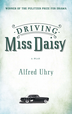 Driving Miss Daisy - Uhry, Alfred