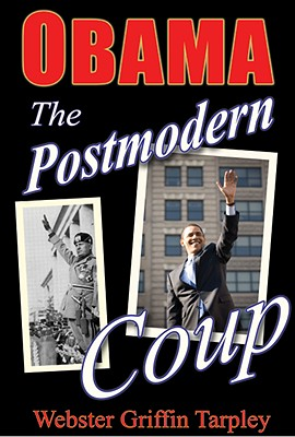 Obama: The Postmodern Coup: Making of a Manchurian Candidate - Tarpley, Webster Griffin