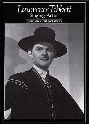 Lawrence Tibbett: Singing Actor - Farkas, Andrew (Editor)