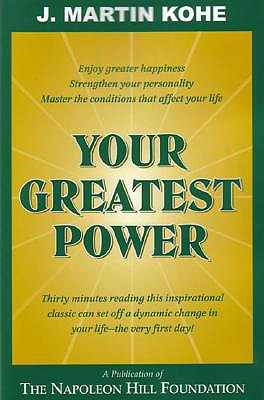 Your Greatest Power - Kohe, J Martin, and Green, Don M, and Stone, W Clement