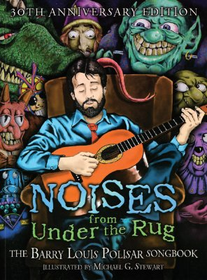 Noises from Under the Rug: The Barry Louis Polisar Songbook - Polisar, Barry Louis