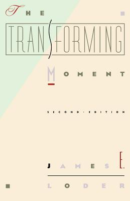 The Transforming Moment - Loder, James E