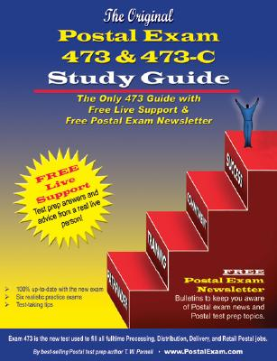 The Original Postal Exam 473 and 473-C Study Guide: The Only 473 Guide with Free Live Support - Parnell, T W