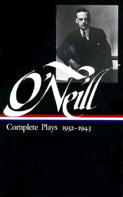 Complete plays, 1932-1943 - O'Neill, Eugene