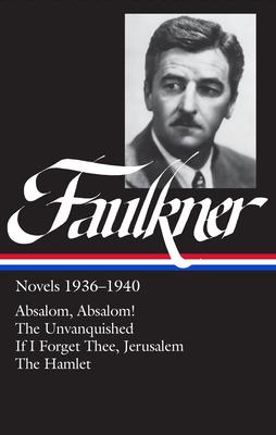 Novels: 1936-1940 - Faulkner, William