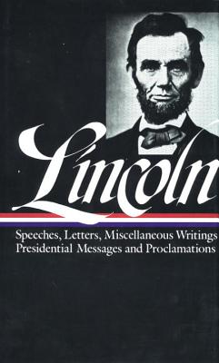 Speeches and Writings: 1859-1865 - Lincoln, Abraham, and Fehrenbacher, Don E. (Editor)
