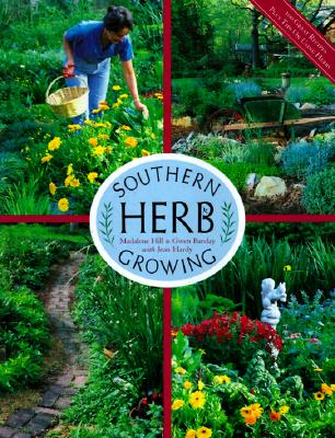 Southern Herb Growing - Hill, Madalene, and Barclay, Gwen (Photographer), and Hardy, Jean (Photographer)