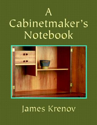 A Cabinetmaker's Notebook - Krenov, James, and McArt, Craig (Foreword by)