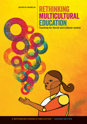 Rethinking Multicultural Education: Teaching for Racial and Cultural Justice - Au, Wayne (Editor)