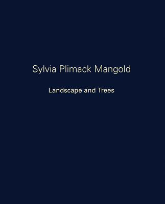 Sylvia Plimack Mangold: Landscape and Trees - Mangold, Robert (Text by), and Brutvan, Cheryl (Text by)