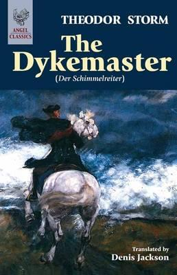 The Dykemaster - Storm, Theodor, and Jackson, Denis (Translated by)