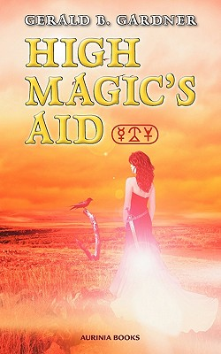 High Magic's Aid - Gardner, Gerald B.