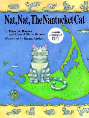 Nat Nat, the Nantucket Cat - Barnes, Cheryl Shaw, and Barnes, Peter J