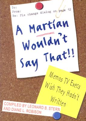 A Martian Wouldn't Say That - Stern, Leonard (Compiled by), and Robison, Diane (Compiled by)