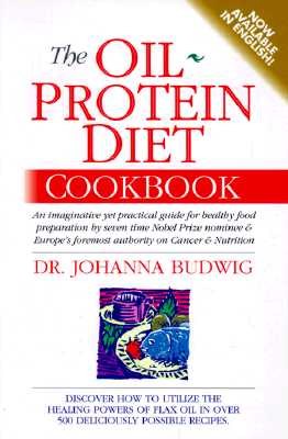 The Oil-Protein Diet Cookbook - Budwig, Johanna, Dr.