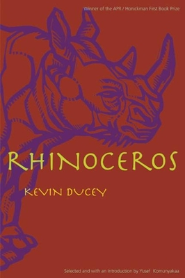 Rhinoceros - Ducey, Kevin, and Komunyakaa, Yusef (Introduction by)