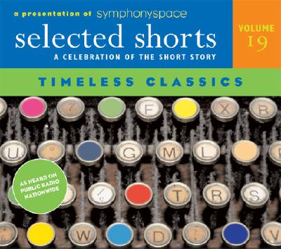 Timeless Classics: v. 19: A Celebration of the Short Story - Thurber, James, and Wharton, Edith, and Jackson, Shirley
