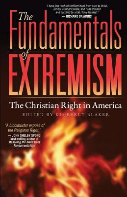 The Fundamentals of Extremism: The Christian Right in America - Blaker, Kimberly (Editor)