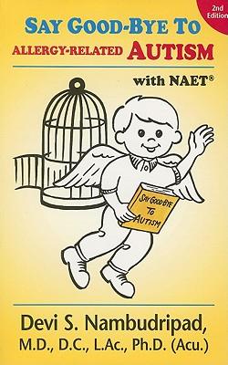 Say Good-Bye to Allergy-Related Autism - Nambudripad, Devi S, PH.D.