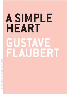 A Simple Heart - Flaubert, Gustave, and Mandell, Charlotte (Translated by)