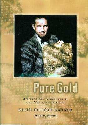 Pure Gold: A Behind-The-Scenes Look at a Builder of the Kingdom - Stewart, Susan