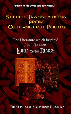 Select Translations from Old English Poetry - Cook, Albert S, and Tinker, Chauncey B