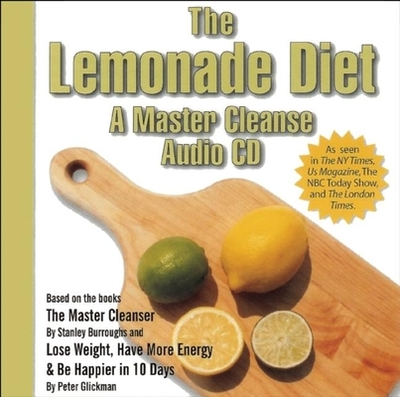 The Lemonade Diet: A Master Cleanse - Glickman, Peter