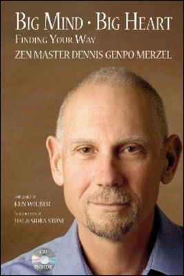 Big Mind Big Heart: Finding Your Way - Genpo Merzel, Dennis