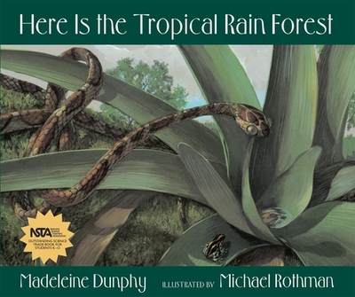 Here Is the Tropical Rain Forest - Dunphy, Madeleine