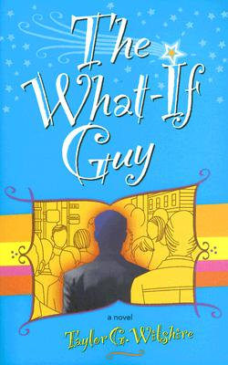 The What-If Guy - Wilshire, Taylor G