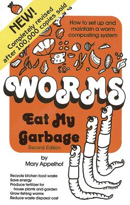 Worms Eat My Garbage - Appelhof, Mary