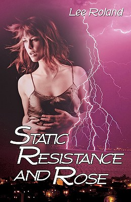 Static Resistance and Rose - Roland, Lee