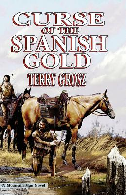 Curse of the Spanish Gold - Grosz, Terry