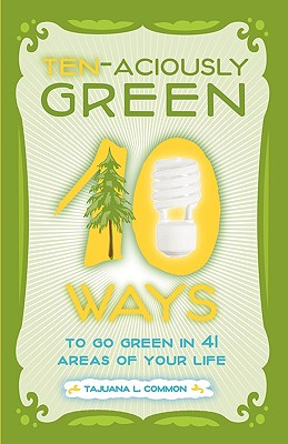 Ten-Aciously Green - Common, Tajuana L, and Miller, Arlene (Editor), and Rocha, Gianna (Editor)