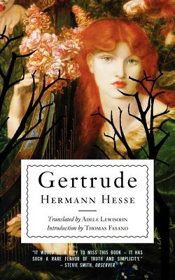 Gertrude - Hesse, Hermann, and Lewisohn, Adele Guggenheimer (Translated by), and Fasano, Thomas (Introduction by)