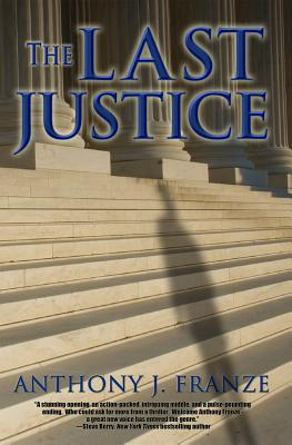 The Last Justice - Franze, Anthony J