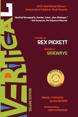 Vertical (Deluxe Edition): The Sequel to Sideways - Pickett, Rex