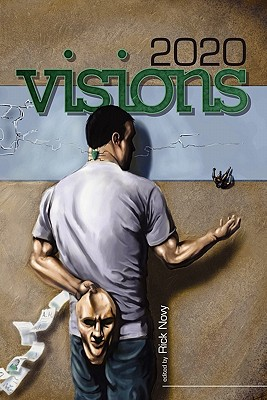 2020 Visions - Novy, Rick (Editor), and Kowal, Mary Robinette (Contributions by)