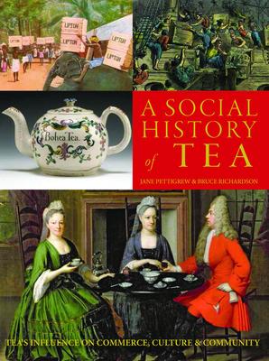 A Social History of Tea - Pettigrew, Jane, and Richardson, Bruce
